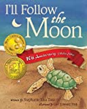 img - for I'll Follow the Moon - 10th Anniversary Collector's Edition[ILL FOLLOW THE MOON - 10TH ANN][Paperback] book / textbook / text book