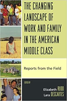 Book The Changing Landscape of Work and Family in the American Middle Class: Reports from the Field (2008-03-14)