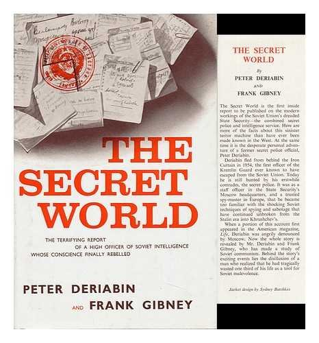 The Secret World by Peter Deriabin and Frank Gibney