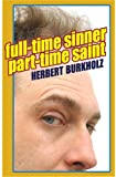 img - for Full-Time Sinner, Part-Time Saint book / textbook / text book