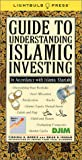 Guide to Understanding Islamic Investing, Virginia B. Morris and Brian D. Ingram, 0965093212