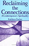 Reclaiming the Connections, Kathleen M. Fischer, 1556122713