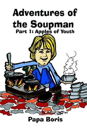 Adventures of the Soupman: Part 1 - Apples of Youth