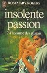 Insolente passion, tome 2 : L'Homme des marais par Anthony