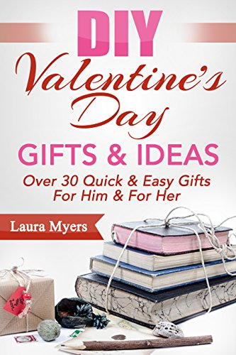 Diy Valentine S Day Gifts Ideas Over 30 Quick Easy Gifts For