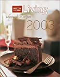 Martha Stewart Living 2003 Annual Recipes, Martha Stewart, 0848725417