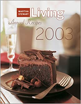 Martha Stewart Living 2002 Annual Recipes