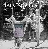 Let's Have Fun, Hulton Getty, 1840724803