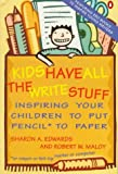 Kids Have All the Write Stuff, Sharon A. Edwards and Robert W. Maloy, 014015972X