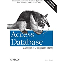 Access Database Design & Programming: Creating Programmable Database Applications with Access 97, 2000, 2002 & 2003