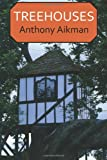 Tree Houses, Anthony Aikman, 1449989160
