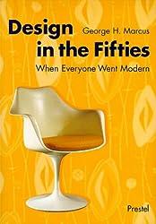 Design in the Fifties: When Everyone Went Modern (Art & Design)