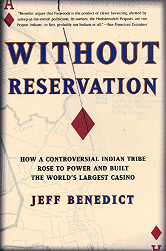 Books : Without Reservation: How a Controversial Indian Tribe Rose to Power and Built the World's Largest Casino