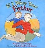 If I Were Your Father, Margaret Park Bridges, 0688151922