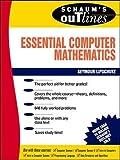 img - for Schaum's Outline of Essential Computer Mathematics book / textbook / text book