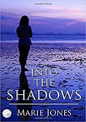 Into The Shadows  : A romantic suspense with an edge of mystery
