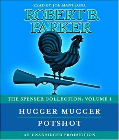 The Spenser Collection: Volume I: Hugger Mugger and Potshot by Brand: Random House Audio