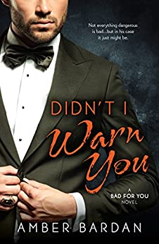 Didn't I Warn You (Bad For You Book 1) by [Bardan, Amber]