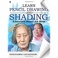 LEARN PENCIL DRAWING & SHADING : Education based Art Book