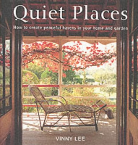 Read Online Quiet Places: How to Create Peaceful Havens in Your Home and Garden ebook