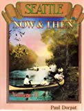 Seattle Now and Then, Paul Dorpat, 0961435720