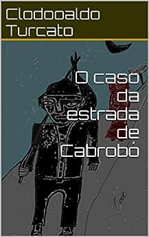 Amazon.com: O caso da estrada de Cabrobó (Portuguese