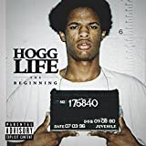 Hogg Life: The Beginning [Explicit]