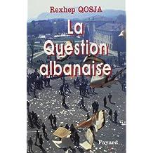 LA QUESTION ALBANAISE