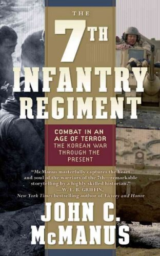 Read Online The 7th Infantry Regiment: Combat in an Age of Terror, The Korean War Through the Present PDF