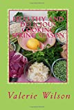 Healthy and Delicious Cooking Spring Season: Simply Delicious Real Food (Spring Cooking) (Volume 1)