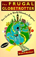 The Frugal Globetrotter: Your Guide to World Adventure Bargains