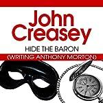 Hide the Baron: The Baron Series, Book 28 | John Creasey