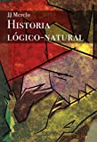 img - for Historia L gico Natural (Historia L gico-Natural n  0) (Spanish Edition) book / textbook / text book