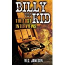 Billy the Kid The Lost Interviews (2nd Edition)