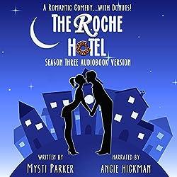 The Roche Hotel: Season Three