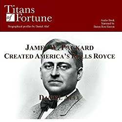 James W. Packard Created the American Rolls Royce