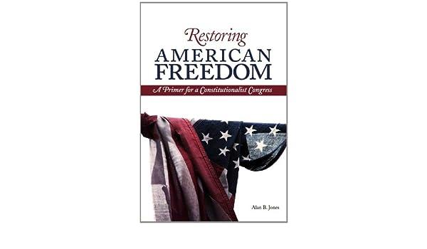 Restoring American Freedom