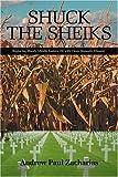 Shuck the Sheiks, Andrew Zacharias, 0595373992