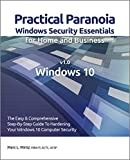 Practical Paranoia: Windows 10 Vulnerability 17 and 18 Instant Messaging and Internet Activity (Practical Paranoia: Windows 10 Security Essentials)
