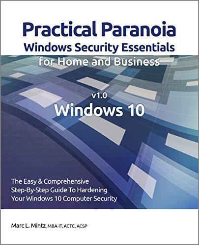 Practical Paranoia Windows 10 Vulnerability 3 User Accounts (Practical Paranoia: Windows 10 Security Essentials) Pdf