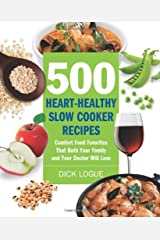 500 Heart-Healthy Slow Cooker Recipes Kindle Edition