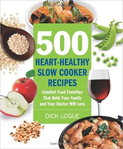 Téléchargement gratuit des livres pdf 500 Heart-Healthy Slow Cooker Recipes: Comfort Food Favorites That Both Your Family and Doctor Will Love by Dick Logue PDF