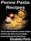 Penne Pasta Recipes: Penne pasta includes the popular recipes of Penne alla vodka, Penne arrabiata, Penne carbonara and baked Penne