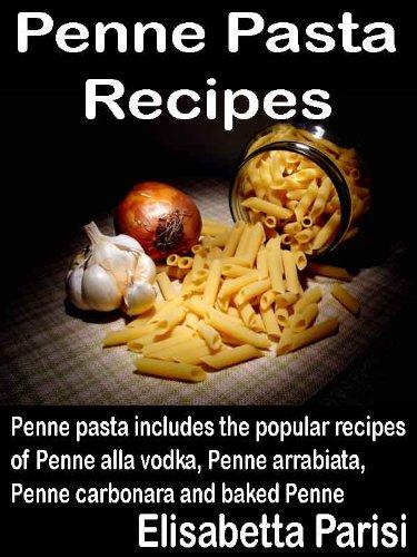 Penne Pasta Recipes: Penne pasta includes the popular recipes of Penne alla vodka, Penne arrabiata, Penne carbonara and baked Penne ()