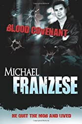 Blood Covenant by Michael Franzese (2003-01-01)