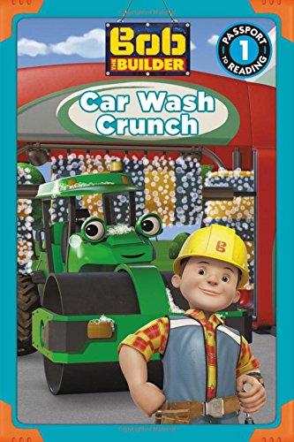 Bob the Builder: Car Wash Crunch (Passport to Reading Level 1) pdf epub