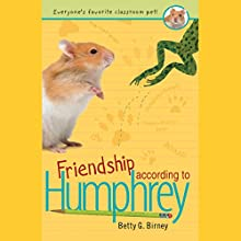 Friendship According to Humphrey Audiobook by Betty G. Birney Narrated by Hal Hollings