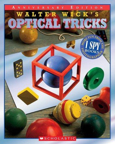 Walter Wick's Optical Tricks: 10th Anniversary Edition