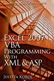 Excel 2007 VBA Programming with XML and ASP, Julitta Korol, 1598220438