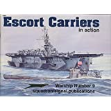 Escort Carriers in Action - Warships No. 9